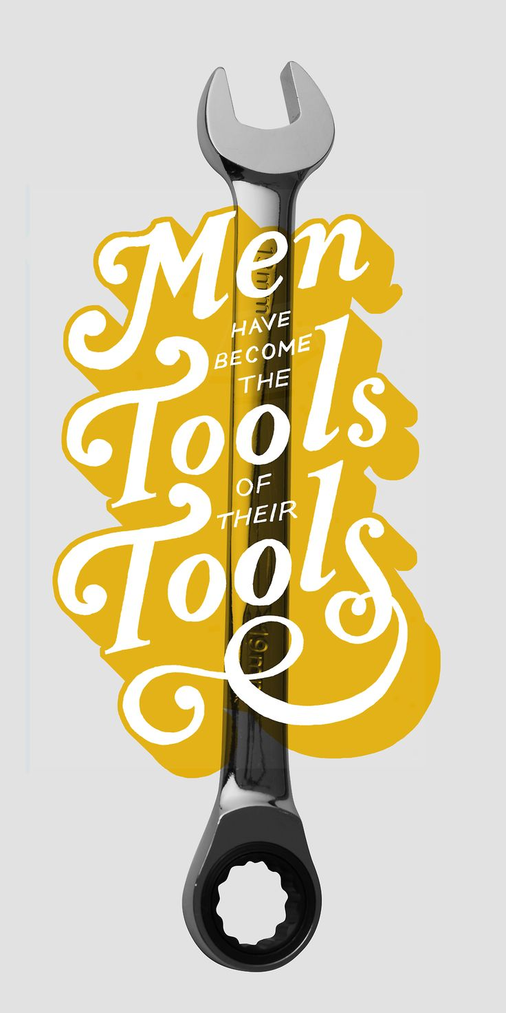 """Men have become the tools of their tools."" Quote by David Thoreau, typography poster by Michael Crawford."