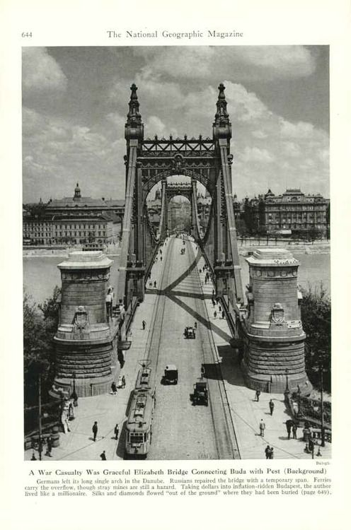 Elisabeth Bridge, Budapest, 1945. After being destroyed during the war, it is now a plain white metal bridge spanning the River Danube.