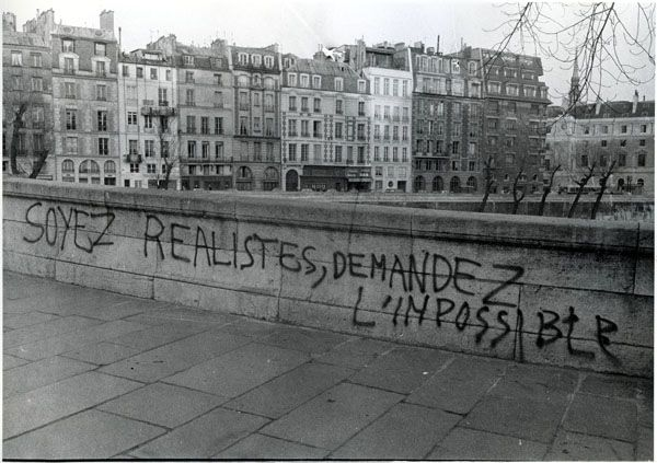 """Soyez réalistes, demandez l'impossible"" ~ Paris, May 1968 ~ ""Be realistic, demand the impossible"""