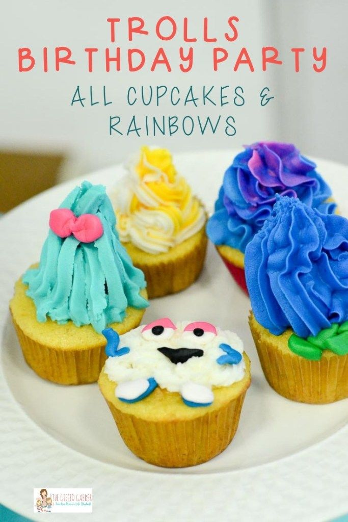 Trolls Birthday Party All Cupcakes And Rainbows The Gifted