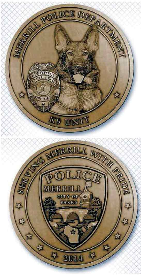 Merrill Wi Police Department 2014 K9 Challenge Coins Are