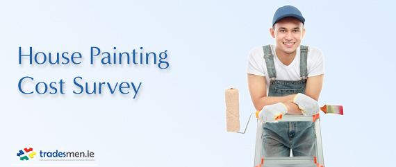 Hi folks, here are the results of a recent house painting cost survey:- http://blog.tradesmen.ie/2015/03/house-painting-cost-survey