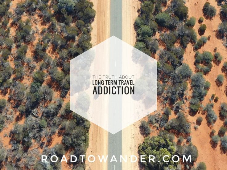 The truth about long term travel addiction