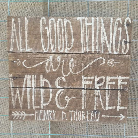 All Good Things are Wild and Free wooden sign by TheJunkBarn