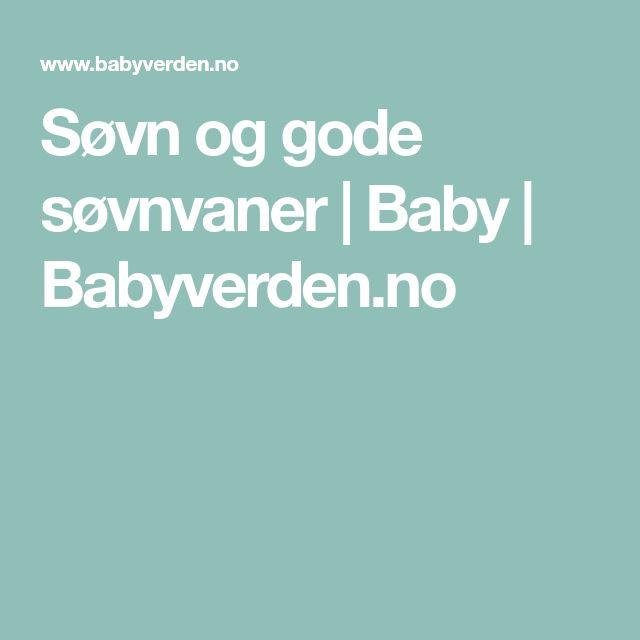 Søvn og gode søvnvaner | Baby | Babyverden.no