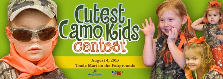 Do you have a Cute Camo Kid??? Enter the Cutest Camo Kids Contest for FREE!  August 4, 2013 at the Mississippi Wildlife Extravaganza