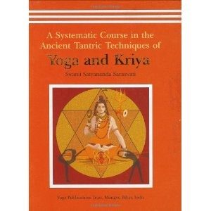 Yoga and Kriya: A Systematic Course in the Ancient Tantric Techniques: Amazon.co.uk: Swami Satyananda Saraswati: Books