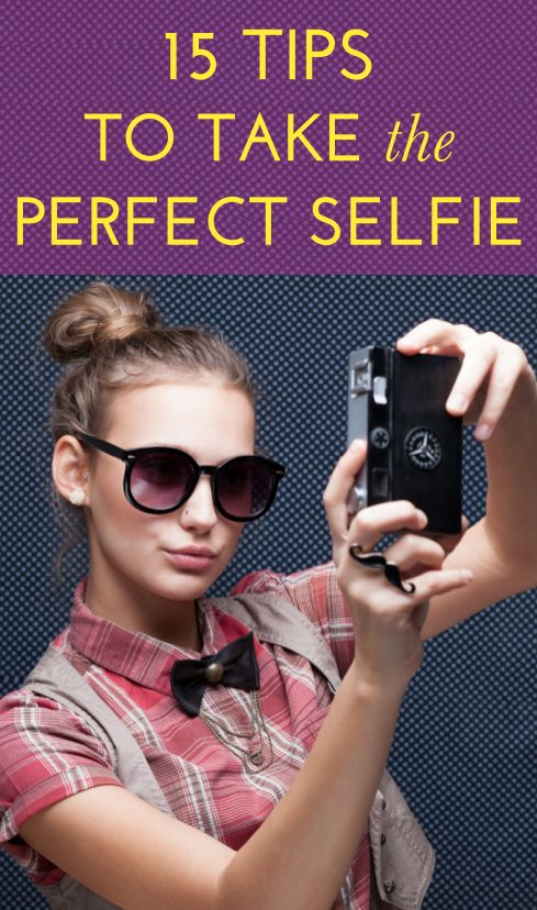 Professionals tell us 15 easy tricks for taking the perfect selfie