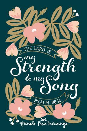 French Press Mornings - Psalm 118:14 #encouragingwednesdays #fcwednesdaywisdom #quotes