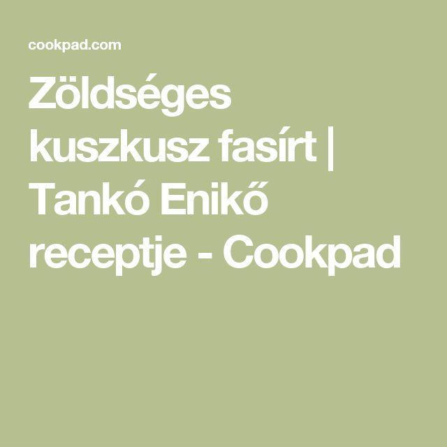 Zöldséges kuszkusz fasírt | Tankó Enikő receptje - Cookpad