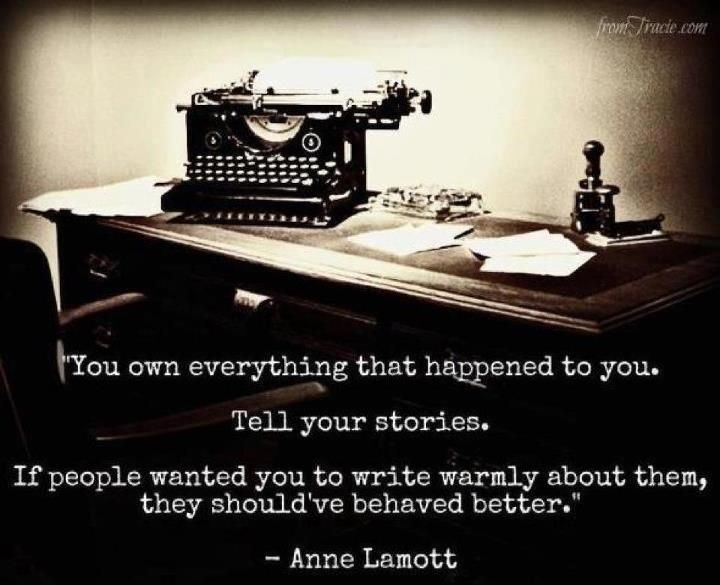 Tell Your Stories.: Remember This, Inspiration, Stories, Quotes, Telling The Truths, Behav Better, Writing, Writers, Anne Lamott