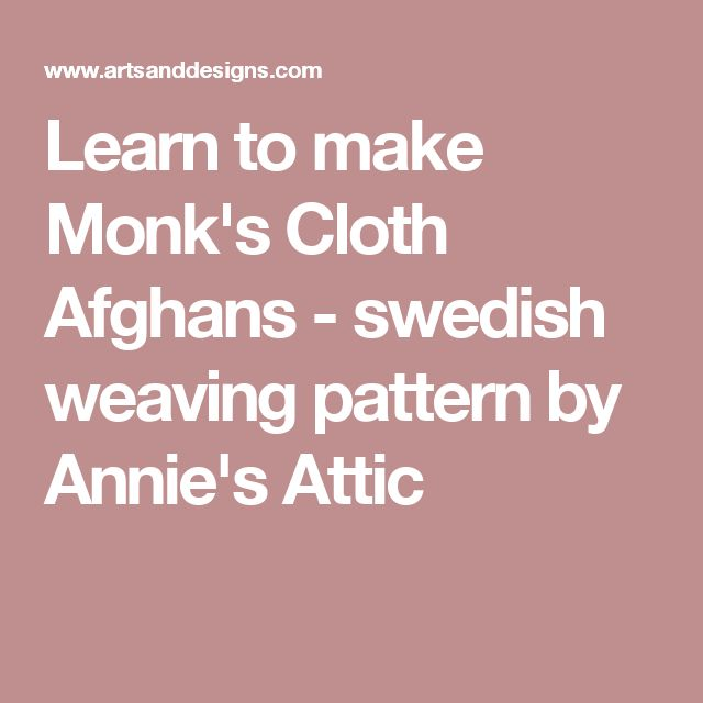 Learn to make Monk's Cloth Afghans - swedish weaving pattern by Annie's Attic