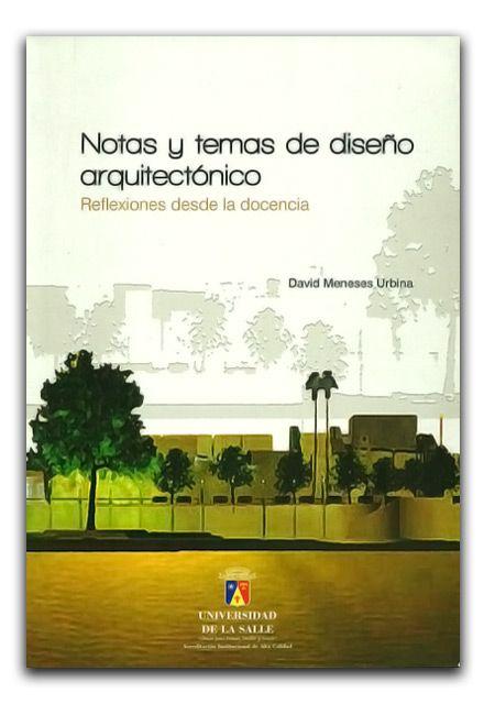 Notas y temas de diseño arquitectónico  http://www.librosyeditores.com/tiendalemoine/urbanismo/254-notas-y-temas-de-diseno-arquitectonico.html  Editores y distribuidores