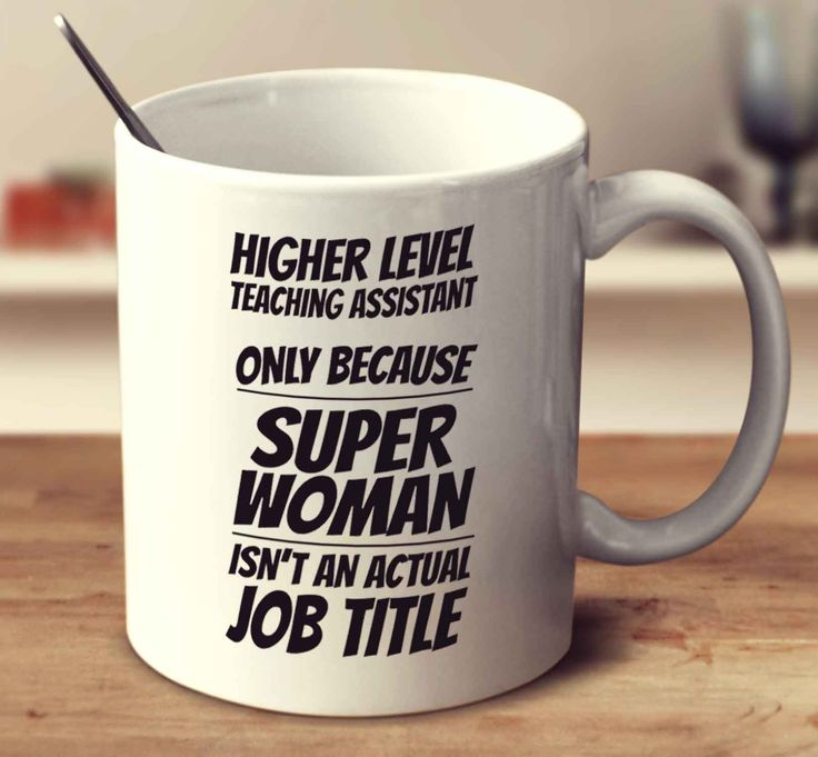 Higher Level Teaching Assistant Only Because Super Woman Isn't An Actual Job Title