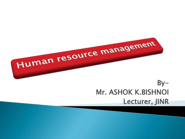 ppt on Human resources management recruitment by Ashok K. Bishnoi via slideshare