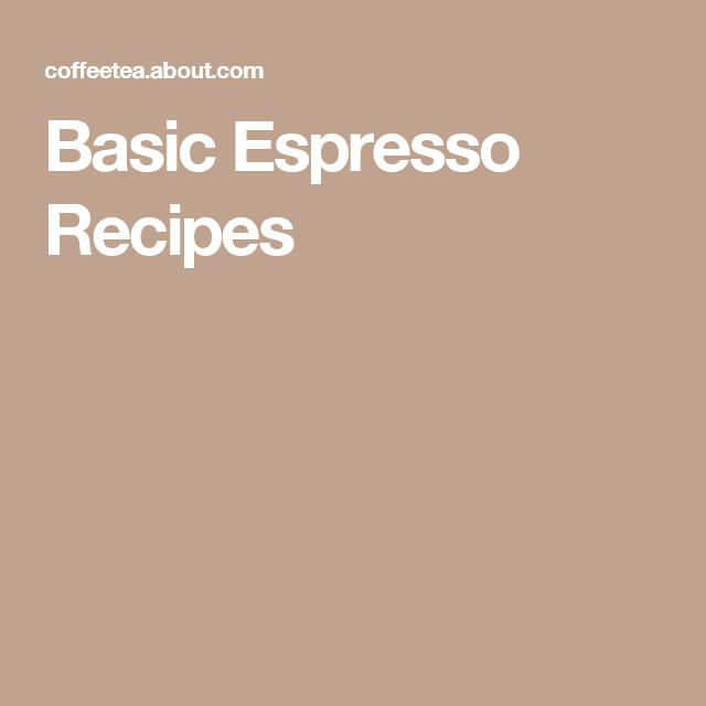 Basic Espresso Recipes