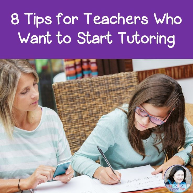 8 Tips for Teachers Who Want to Start Tutoring Tutoring
