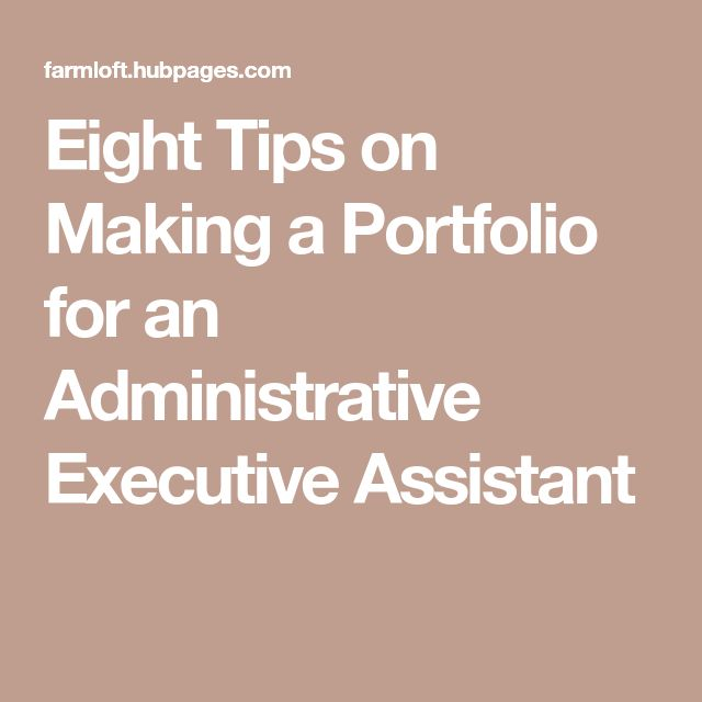 Eight Tips on Making a Portfolio for an Administrative Executive Assistant