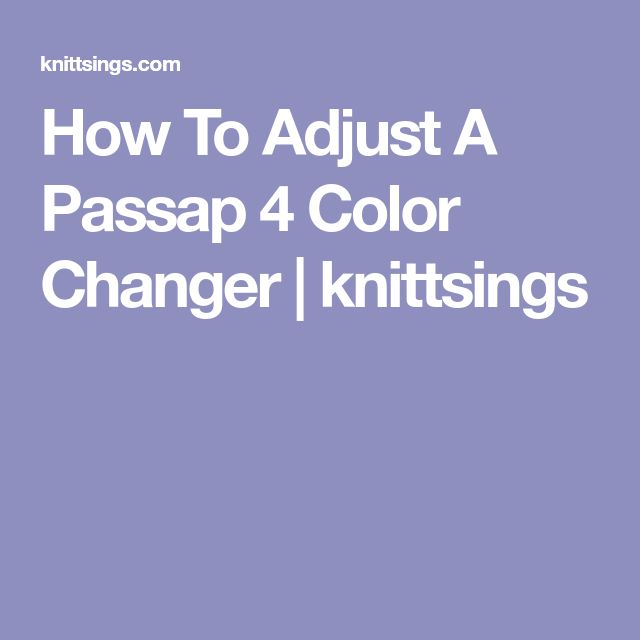 How To Adjust A Passap 4 Color Changer | knittsings