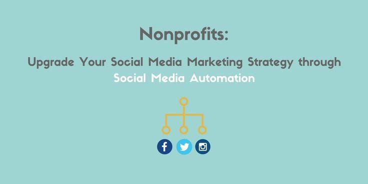 https://globalowls.com/nonprofit-social-media-automation/  Nonprofits: Upgrade Your Social Media Marketing Strategy through Social Media Automation