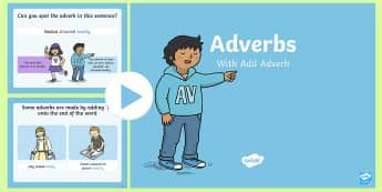 Adverbs PowerPoint - grammar, sentence structure, verb, adjective, phrase, clause, sentence, Australia