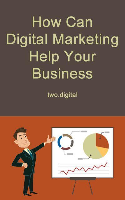 How Can Digital Marketing Help Your Business. #DigitalMarketing