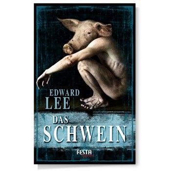 [Rezension] Das Schwein von Edward Lee