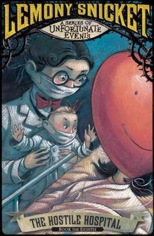 The Hostile Hospital by Lemony Snicket (8)