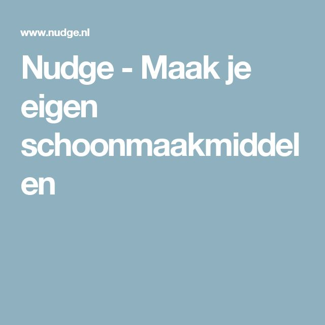 Nudge - Maak je eigen schoonmaakmiddelen