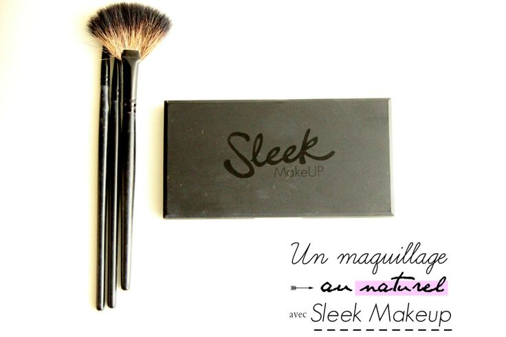 Un maquillage Au naturel avec Sleek !