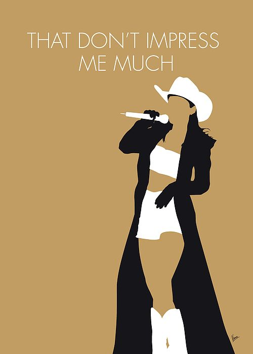 No160 My Shania Twain Minimal Music Poster By Chungkong Nl That Don T Impress Me Much Is A Song By Canadian Singe Music Poster Minimalist Poster Shania Twain