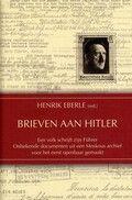 Titel: Brieven aan Hitler Auteur: Henrik Eberle Genre: Non-fictie (Historisch, WOII) Gelezen: april 2016 Waardering: 3 sterren
