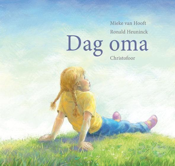 Dag oma (Boek) door Mieke van Hooft | Literatuurplein.nl
