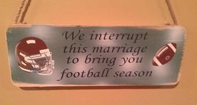 "For all the ""football"" wives !"