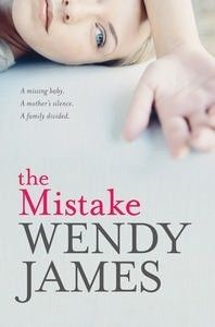 The Mistake by Wendy James — Reviews, Discussion, Bookclubs, Lists