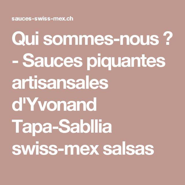 Qui sommes-nous ? - Sauces piquantes artisansales d'Yvonand Tapa-Sabllia swiss-mex salsas