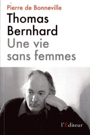 Pierre de Bonneville fait renaître Thomas Bernhard et raconte comment un jeune…
