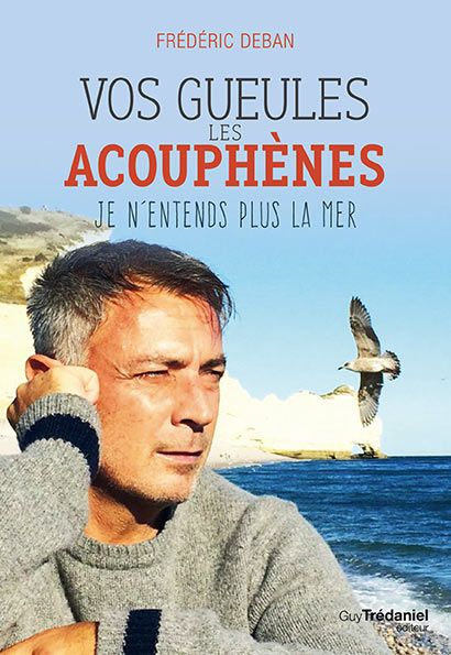 vos-gueules-les-acouphenes-frederic-deban-guy-tredaniel-editions-www.parisrivebio.com