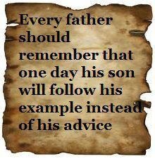 Every father...: Quotes, Truth, So True, Thought, Fathers, Example, Its, Kid