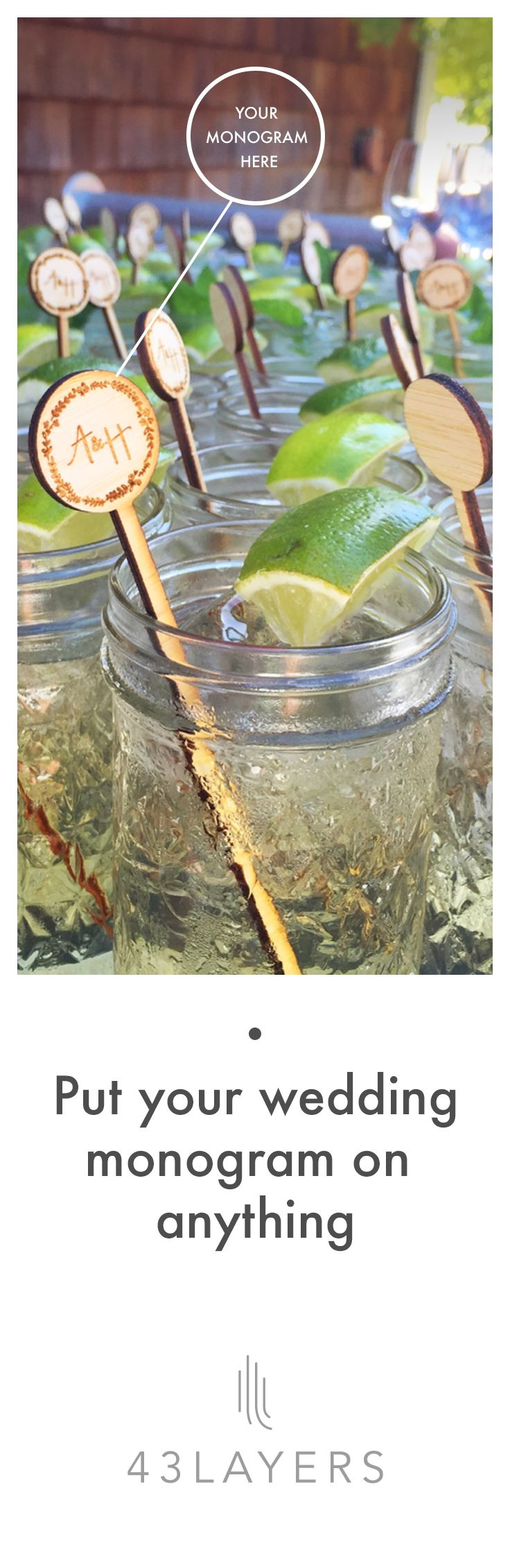 Help them remember why they're drinking . 43Layers can make stir sticks with your monogram, or cake toppers of your pet, or table centerpieces shaped like the stilettos that changed his life, or... anything else, really. It's your special day, after all  Centerpieces * Table Numbers * Stir Sticks * Escort Cards * Cake Toppers * Hashtag Signs * Anything You Dream.