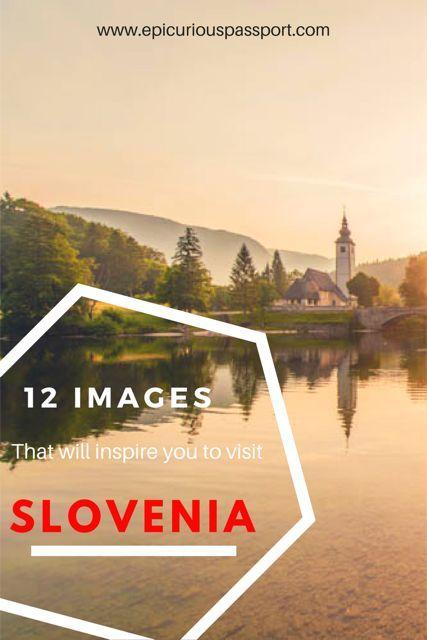 12 images to make you visit Slovenia   Epicurious Passport