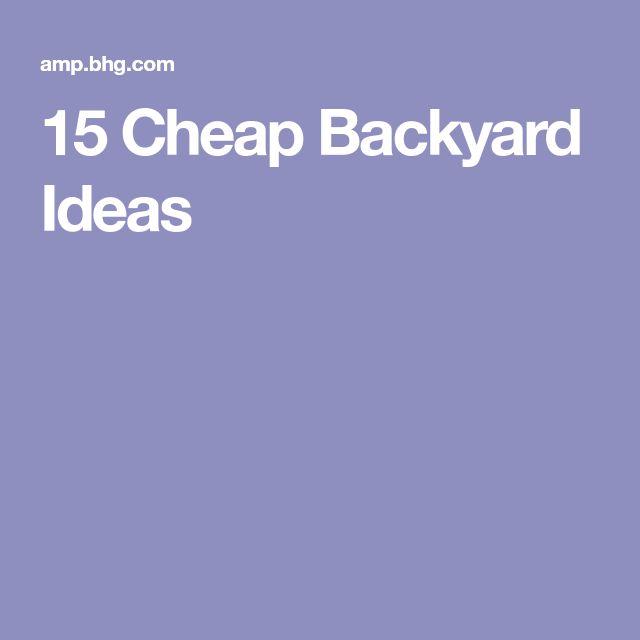 15 Cheap Backyard Ideas