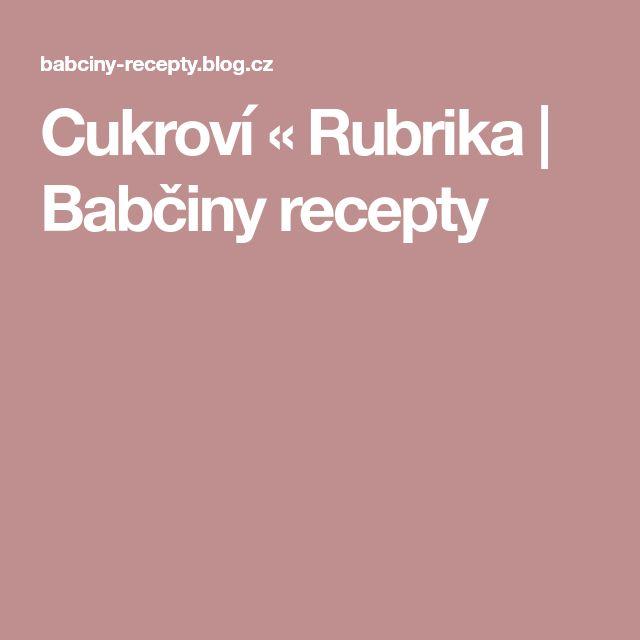 Cukroví « Rubrika | Babčiny recepty