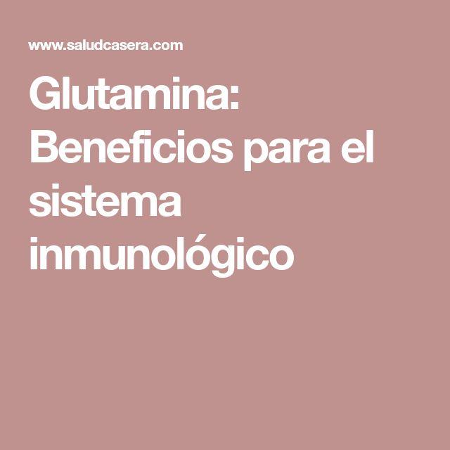 Glutamina: Beneficios para el sistema inmunológico