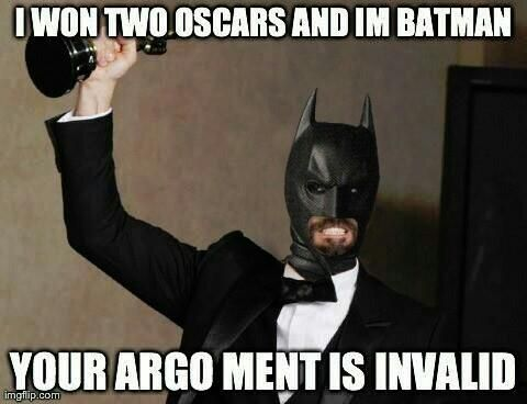 YOUR ARGO-MENT IS INVALID!!! XD