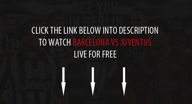 Watch Barcelona vs Juventus For Free Online  CLICK HERE >> http://championsleaguefinal2015.co/