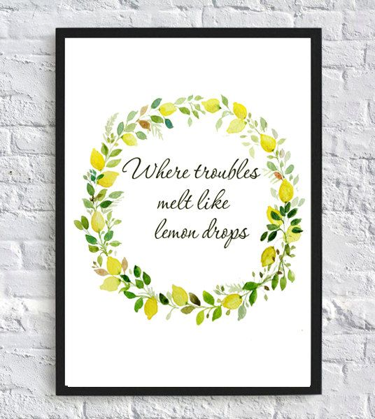 Where troubles melt like lemon drops, Lemon print, lemon kichen decor, lemon wall art print, typography print, nursery floral art print
