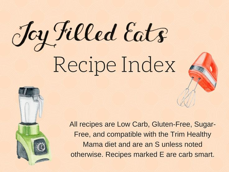 All recipes are compatible with the Trim Healthy Mama diet. I try to keep my use of special ingredients to a minimum and offer alternatives when possible!