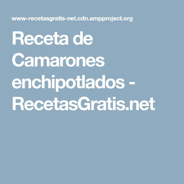 Receta de Camarones enchipotlados - RecetasGratis.net