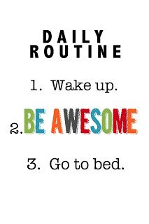 4a3cd664edf5bbf88a436c9947501127--daily-routines-be-awesome.jpg